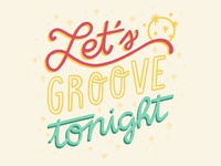 Let's Groove Tonight Lettering