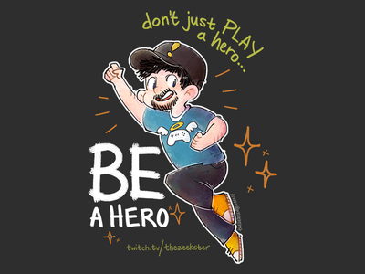 Be a Hero hero superhero charity twitch.tv streaming streamer t-shirt illustration