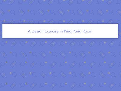 Ping Pong Pattern practice
