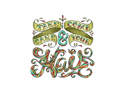 Take Care & Comb Your Hair hand letter tattoo typography type sketch script lettering banner font doodle colorful