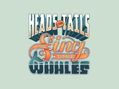 Head or Tails We Sing Like Whales hand letter sing whale typography type sketch script lettering font doodle colorful