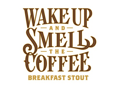 Wake Up and Smell the Coffee breakfast stout type beer