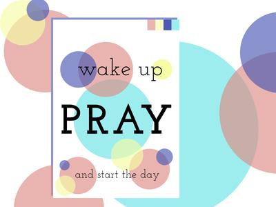 Wake up, pray and start the day pastel circles prayer poster morning up wake pray