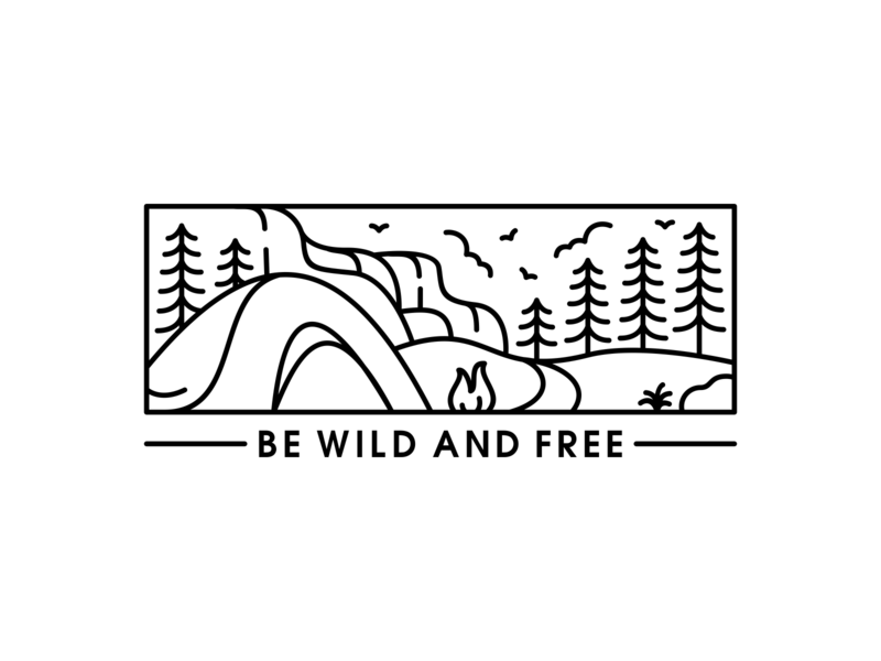Be Wild and Free apparel holiday vacation tree camp fire forest wild life wild wanderlust adventure tent mountain summer outdoor nature camping line art line outline monoline