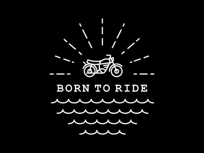 Born to Ride chopper retro vintage motorbike transport car garage vehicle wheel road motorcycle riders bikers classic motor custom adventure line outline monoline