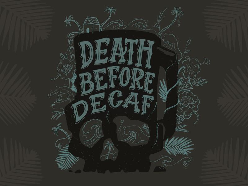 Death Before Decaf vector doodle lettering design drawing handlettering graphicdesign illustration