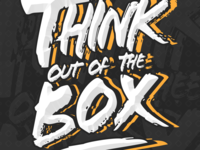 THINK OUT OF THE BOX!