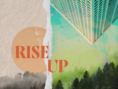 Rise Up trees rise up texture photo scraps typography sky illustration sermon building up rise church series faith