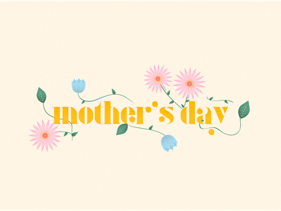 Mother's Day 2020 flower mom mother mothers day plant leaf vines floral lily graphic flowers typography texture design illustration