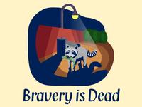 Bravery Is Dead