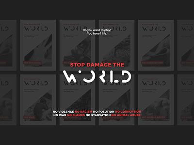 Stop Damage The World logo design branding advertising posters graphic design guerrilla marketing