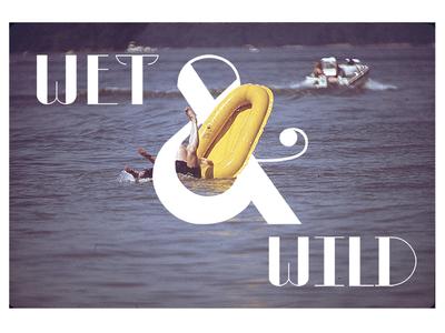 Wet & Wild summer ampersand typography type water