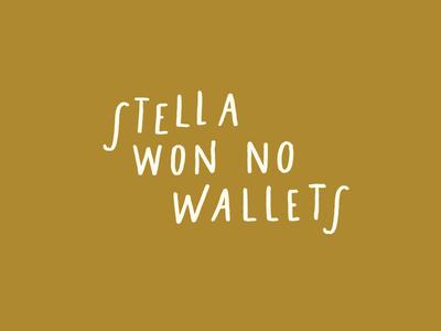 Stella won no wallets