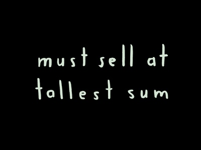 Must sell at tallest sum
