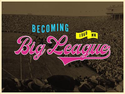 Becoming Big Leaugue Reject illustrator type typography logo branding design clean illustration