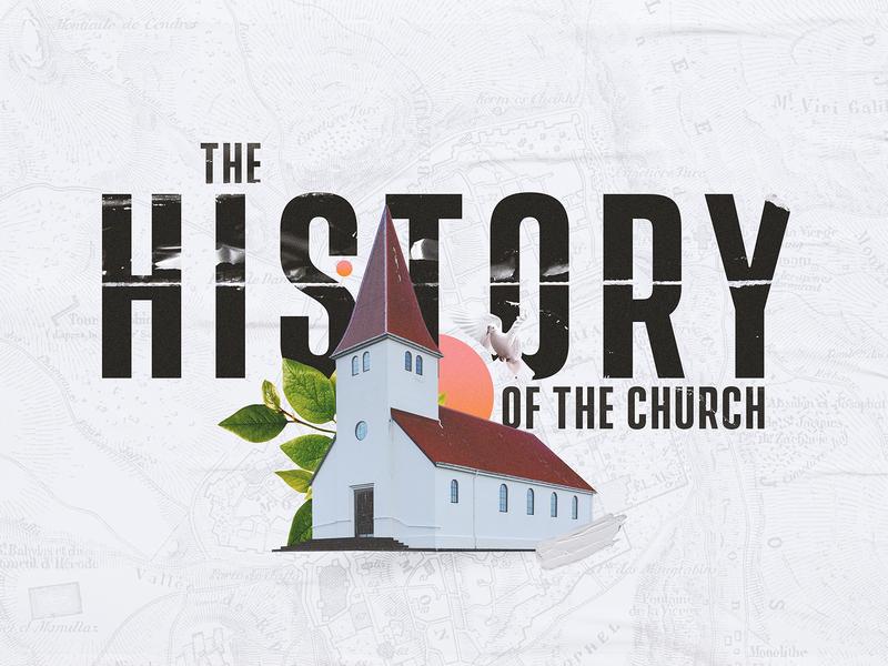 History Of The Church sermon sermon series sermon graphic sermon title design
