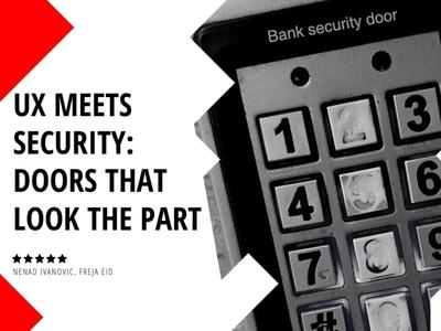 For Reading: UX Meets Security digital identity development blog post blog nenad ivanovic belgrade serbia security app security system security ux