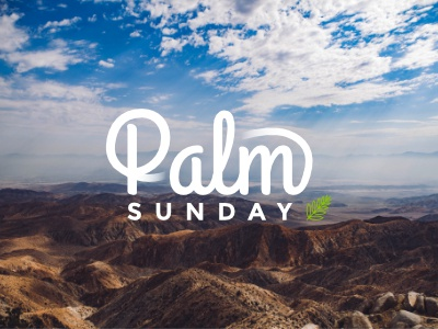 Palm Sunday 2017 series graphic passion week palm sunday palm branch holy week church graphic church