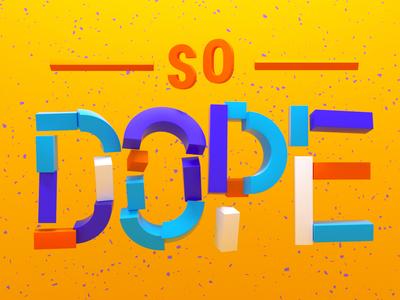 So Dope type lettering design logo isometric illustration lowpoly 3d