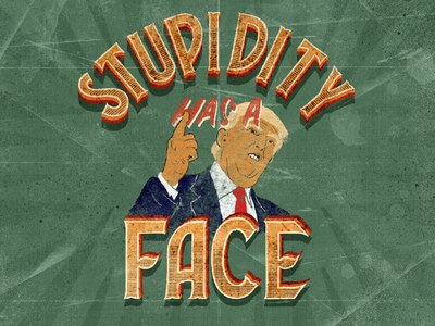 Stupidity has a face. usa 🇺🇸 trump hand-lettering procreate words lettering artist drawings pencil ink design graphic illustration typography