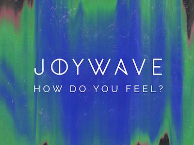 Joywave - How Do You Feel? joywave artwork art album ep music logo direction logotype
