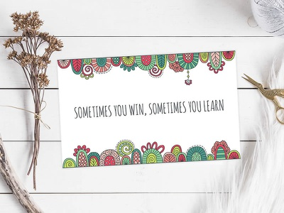 Sometimes You Win, Sometimes You Learn post card inspirational quote design doodleart vector illustration