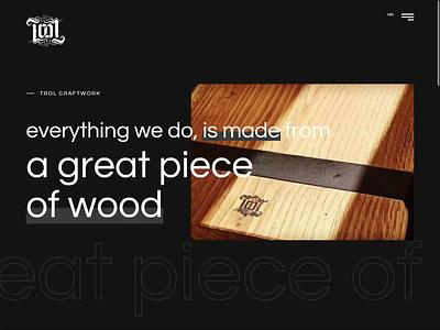 TROL Craftwork trol craftwork wood web design ui ux desktop website design