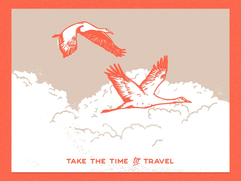 Take the time to travel travel summer outdoors nature vintage hand drawn illustration clouds sandhill cranes