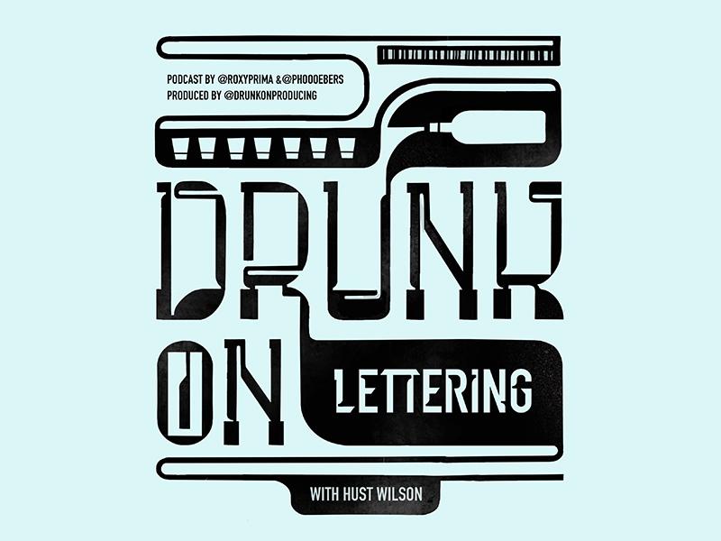 DRUNK ON LETTERING Episode 147 illustration vector branding creative lettering artdirection typography type design