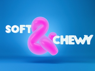Soft & Chewy 3d type soft gum chewy candy tasty type typography ampersand