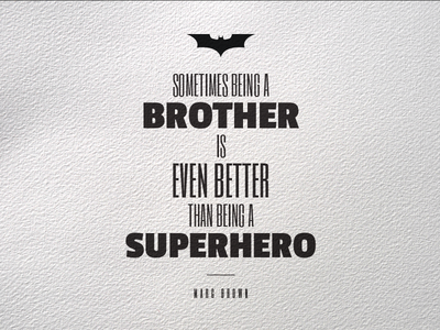 Sometimes Being A Brother... - Canvas texture brother superhero hero quote canvas typography typo