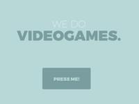 WE DO VIDEOGAMES.