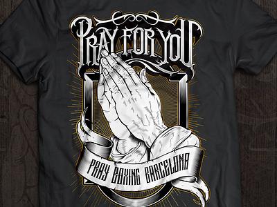 Pray for you design t-shirt