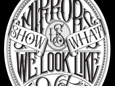 Mirrors Quote quote lettering custom