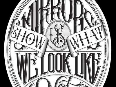 Mirrors Quote quote lettering custom