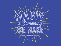 Magic Is Something We Make