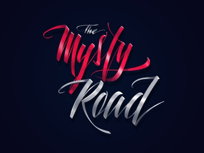 The Mysty Road lettering calligraphy typography