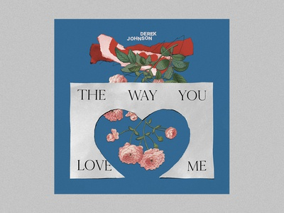 The Way You Love Me - Derek Johnson single cover artsy album cover album artwork album art graphic  design design