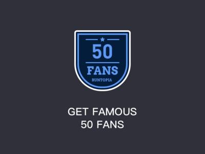 GET FAMOUS 50 FANS