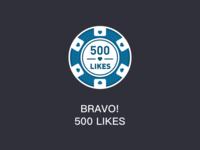 BRAVO! 500 LIKES