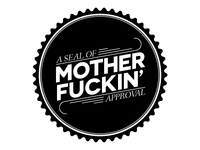Seal of Mother Fuckin' Approval