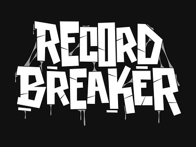 Record Breaker - T-shirt Design handlettering illustrator graffiti digital vector graphic design tshirt record illustration drips handmade letters graffiti lettering