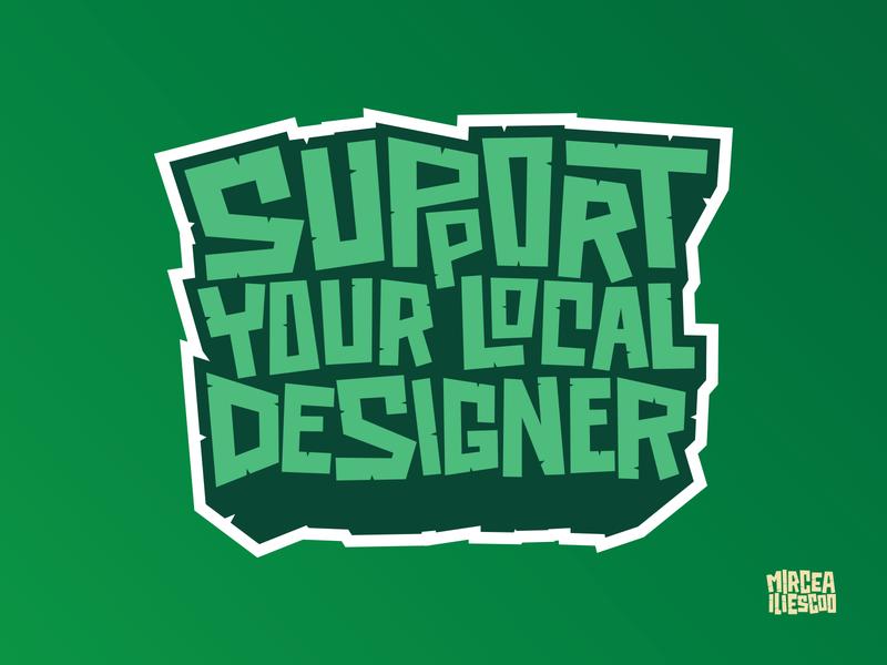 Support Your Local Designer vector graffiti digital graffiti design green graphic design art artist support illustrator lettering art digital graffiti digital lettering digitalart illustration lettering