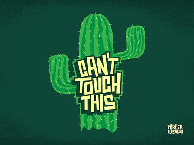 Can't Touch This! crisp funny green art handlettering t-shirt cactus sticker graphic design design vector illustrator graffiti digital graffiti lettering illustration