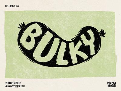 Inktober - 03. Bulky letters bulky art digital lettering digital illustration digitalart handlettering lettering illustration ink inktober2020 inktober