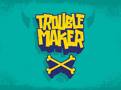 Trouble Maker t-shirt design graphic design art digital illustration vector letters illustration digital lettering graffiti digital graffiti lettering art lettering trouble maker