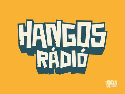 Hangos Radio loud music station radio digital artwork artwork typography type handmade type digital illustration digital lettering branding logo illustrator handlettering graffiti digital graffiti lettering illustration design