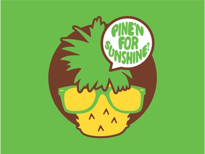 Pine'n for Sunshine?