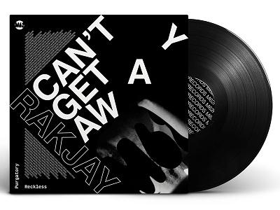 Rakjay - Can't Get Away EP Cover vinyl branding typographic helvetica monochrome art music experimental typography type cover album