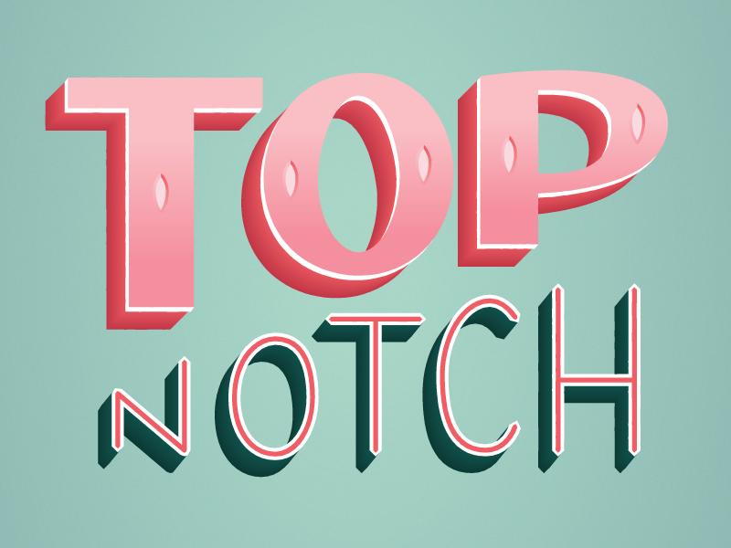 Top Notch by Courtney Macca - Dribbble